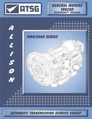 atsg allison 1000 2000 rebuild manual t 1000 t 2000 automatic rh oregonperformancetransmission com ford automatic transmission overhaul manual pdf haynes gm automatic transmission overhaul manual