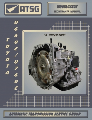 U660 U760 ATSG Rebuild Manual U660E U660F U760E U760F Automatic  Transmission Overhaul Book Toyota
